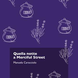 Quella notte a Merciful Street - Manuela Caracciolo