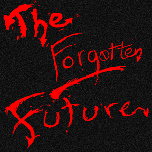 The Forgotten Future - Episode 2 (3/09/2012)