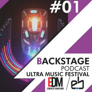 Backstage #1 - Ultra Music Festival