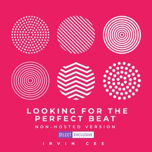 Looking for the Perfect Beat 2021-28 and 29 - non-hosted version by Irvin Cee