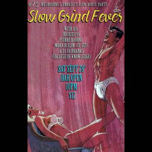 SLOW GRIND FEVER MIX #75 by Richie1250, Pierre Baroni, DJ Fairbanks & Mohair Slim