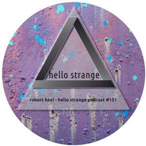robert heel - hello strange podcast #151
