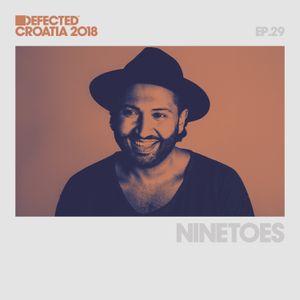 Defected Croatia Sessions - Ninetoes Ep.28