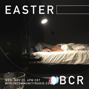 EASTER - Berlin Community Radio 027