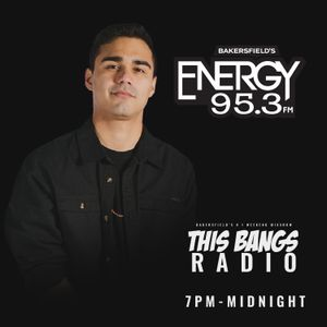This Bangs Radio W/ DJ CAL On Energy 95.3 [07-13-19]