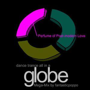 dance trance  all in a globe  ----- 01Perfume of Post-modern Love