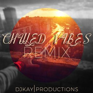 DJKay - Chilled Vibes Remix