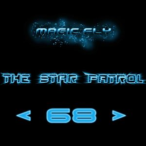 MAGIC FLY - The Star Patrol # 68 (Special MF Birthday Flight)