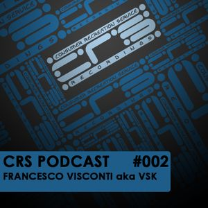 CRS Podcast #002 - Francesco Visconti aka VSK