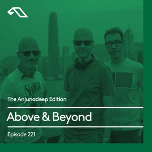 The Anjunadeep Edition 221 with Above & Beyond (ABGT300 Deep Warm Up Set)