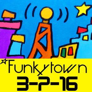FUNKYTOWN RADIOSHOW 3-7-16