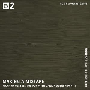 Making a Mixtape with Richard Russell & Damon Albarn: 80s Pop - 15th October 2018