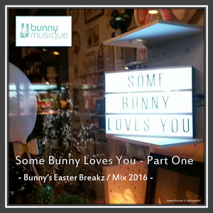 Some Bunny Loves You - Part One