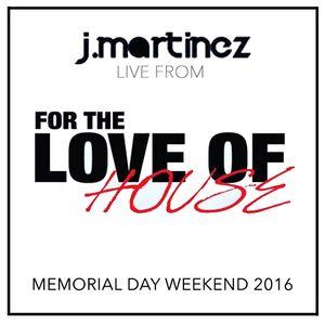 J.MARTINEZ live @ FOR THE LOVE OF HOUSE FESTIVAL | BLUE MARTINI BOCA RATON