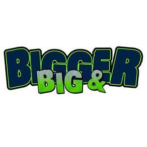 Big & Bigger 4-11-21
