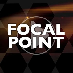 Focal Point Hour 1 - July 15, 2016