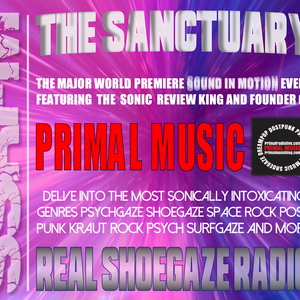 REAL SHOEGAZE RADIO   THE SANCTUARY   FEATURING PRIMAL MUSIC BLOG AND RADIO   SHOW #28