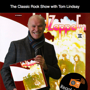The Classic Rock Show with Tom Lindsay: 18th May 2017