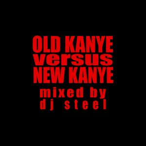 old kanye VS new kanye mixed by DJ STEEL