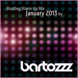 Warming Up Bootleg Live Mix - Bartozzz january 2013