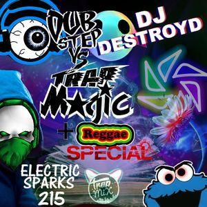 Electric Sparks 215 Mixed By DJ DestroyD (Dub-Trap Magic Mix + Reggae Special)