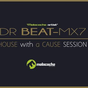 DR BEAT-MX7 - HOUSE with a CAUSE SESSION