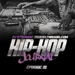 Hip Hop Journal Episode 21 w/ DJ Stikmand