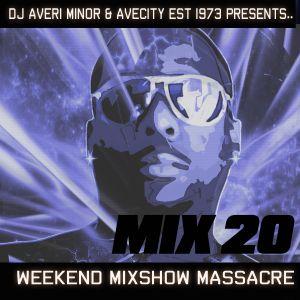DJ Averi Minor - Weekend Mixshow Massacre Mix #20