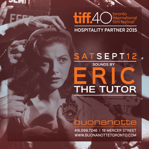 BUONA NOTTE TIFF 15 MINUTES OF FAME MIX BY ERIC THE TUTOR