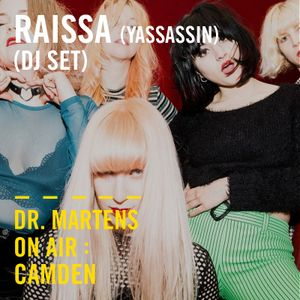 Raissa - Yassassin (DJ Set) | Dr. Martens On Air: Camden
