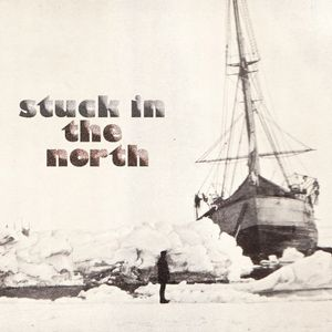 Stuck in the North 08.07.17