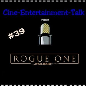 Folge 39 - Rogue One - Spoiler Kritik (Gareth Edwards´Star Wars-Prequel-Story)