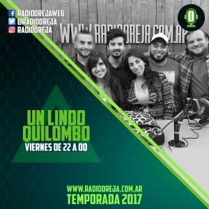 UN LINDO QUILOMBO - 070 - 18-08-2017 - VIERNES DE 22 A 00 POR WWW.RADIOOREJA.COM.AR