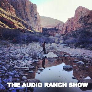 The Audio Ranch Show, January 11, 2015