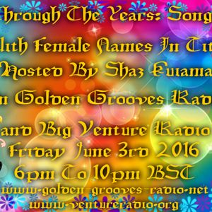 Through The Years - Female Names In Title - 3rd June 2016