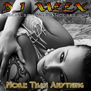 MORE THAN ANYTHING ( Meex Special Spring Trance Session )