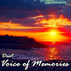 Deat - Voice of Memories 24 (Slowly Touching) (2017-09-05)