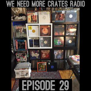 We Need More Crates Radio - Episode 29
