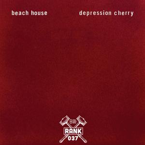 Rank No. 037 - Beach House: 'Depression Cherry'