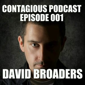 Contagious Podcast Episode 001 - David Broaders (26/11/2012)