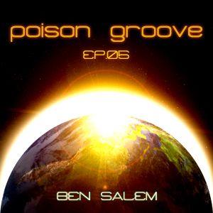 Ben Salem - Poison Groove Episode 5.1 (2013)