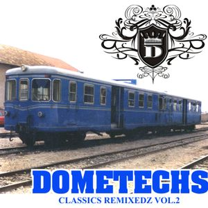 Dometechs- Classics Remixedz Vol.2