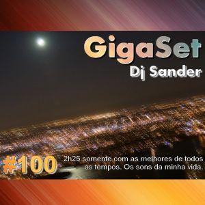 Set Dj Sander Edicao 100 - GigaSet Sander