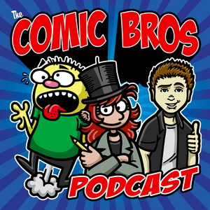 COMIC BROS Podcast Episode 016