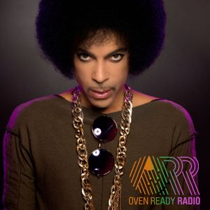 Oven Ready Radio: Prince Special 21st April 2017
