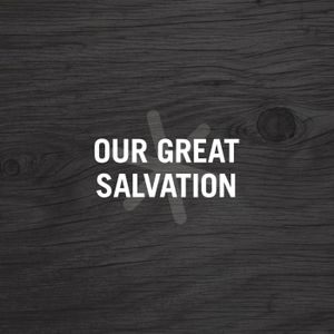 3. Our Great Salvation