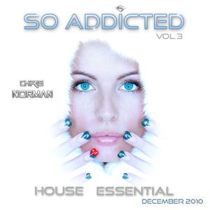 "Mix ""SO ADDICTED"" vol.3 House Essential December 2010 by CHRIS NORMAN"