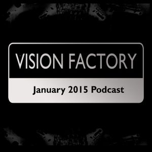 Vision Factory - January 2015 Podcast