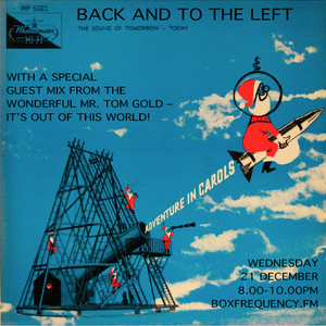 Back and to the Left's Christmas Cracker on Boxfrequency.fm 21/12/16