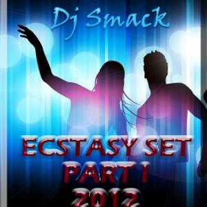 Ecstasy Set Part I 2012 - DJ Smack